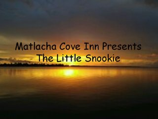 The Little Snookie, Matlacha