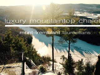Laurentian MOUNTAINTOP LUXURY CHALET SLEEPS 8