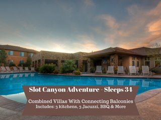 Slot Canyon Adventure! Sleeps 34 (H11, H12, H13)