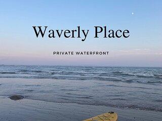 Waverly Place – Waterfront Beauty-Sleeps 10-Newly Renovated