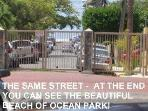 the same street and it leads you to the beach[1]