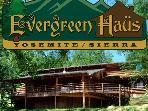 Evergreen Haus - Yosemite/Sierra-Mtn Cabin Lodging