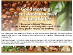 unlimited organic coffee from own plantation - lightly roasted and fresh ground for you