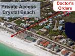 Walk 1 Block to private access to Crystal Beach from Doctor's Orders