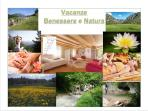 Un valore aggiunto alle vostre vacanze per ritrovare vitalità,risorse e amore per la natura.
