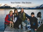 We are your hosts - The Dorans and  live next door to your cabin