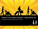 Airport & Train station transfers - organised by us for you!