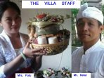 our villa staff, a couple originally from north bali village, will look after your holiday...
