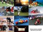 Les activités sportives, le divertissement les loisirs,...